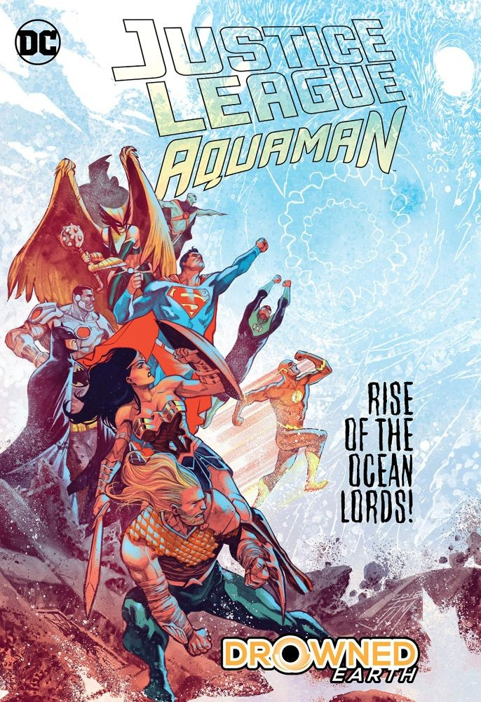 Justice League/Aquaman: Drowned Earth (JLA (Justice League of America)) Hardcover