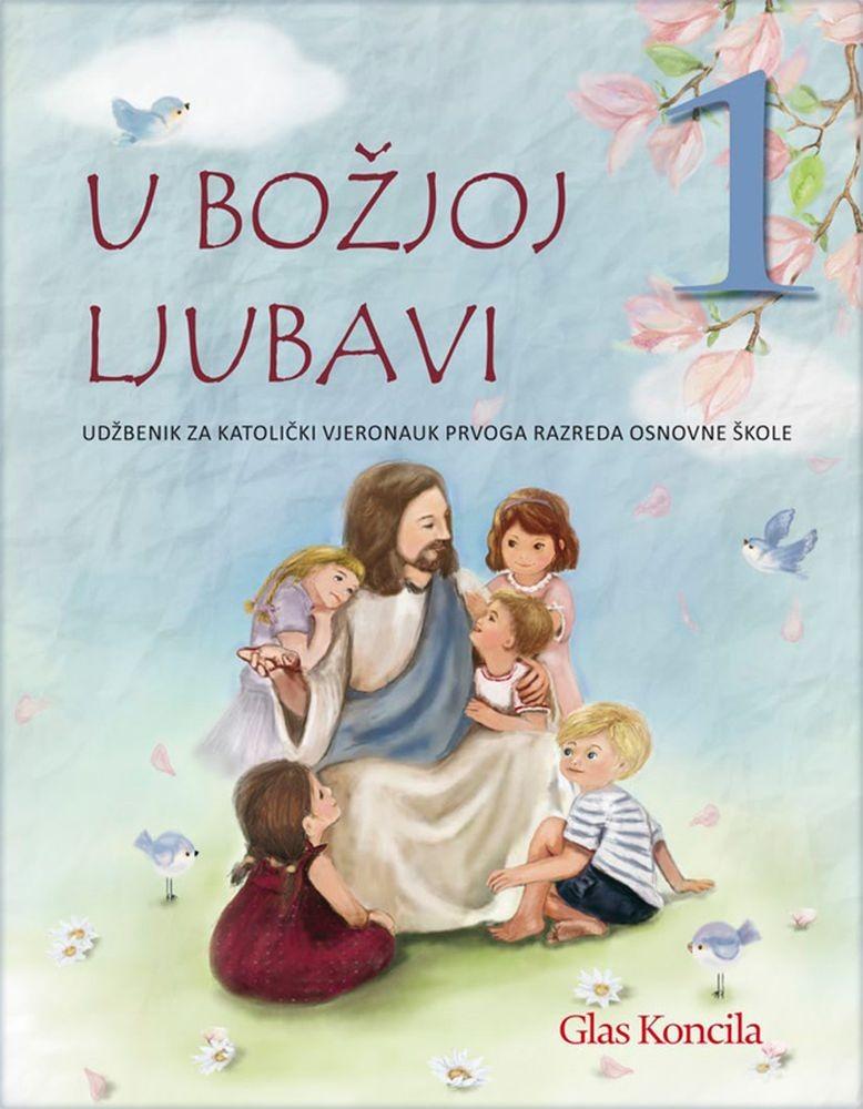 U Božjoj ljubavi - udžbenik iz vjeronauka za prvi razred - NOVO 2019