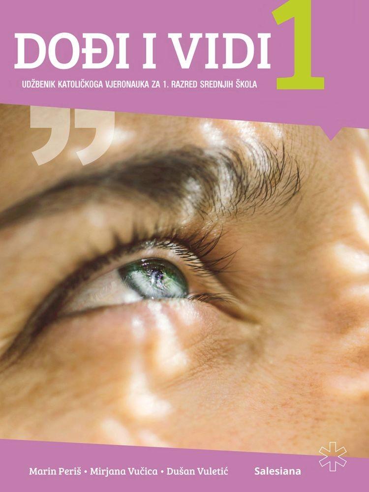 DOĐI I VIDI 1 : udžbenik katoličkoga vjeronauka za prvi razred srednjih škola