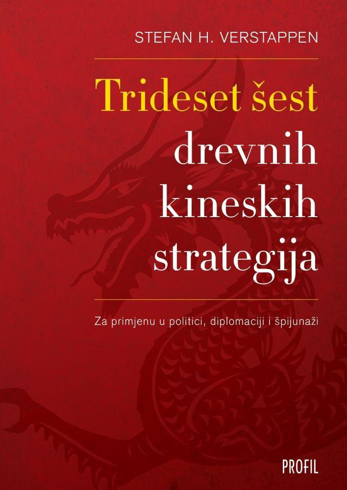 Trideset šest drevnih kineskih strategija - Za primjenu u politici, diplomaciji i špijunaži
