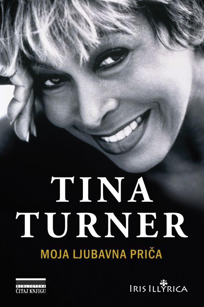 Tina Turner - Moja ljubavna priča
