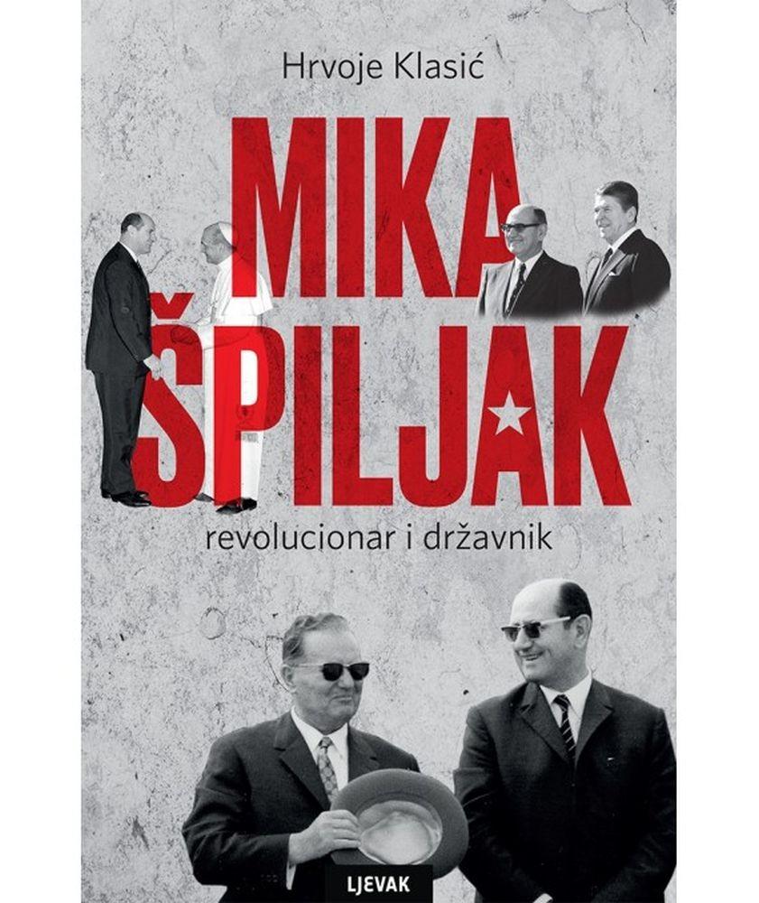 Mika Špiljak: revolucionar i državnik