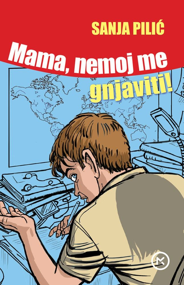 Mama, nemoj me gnjaviti!