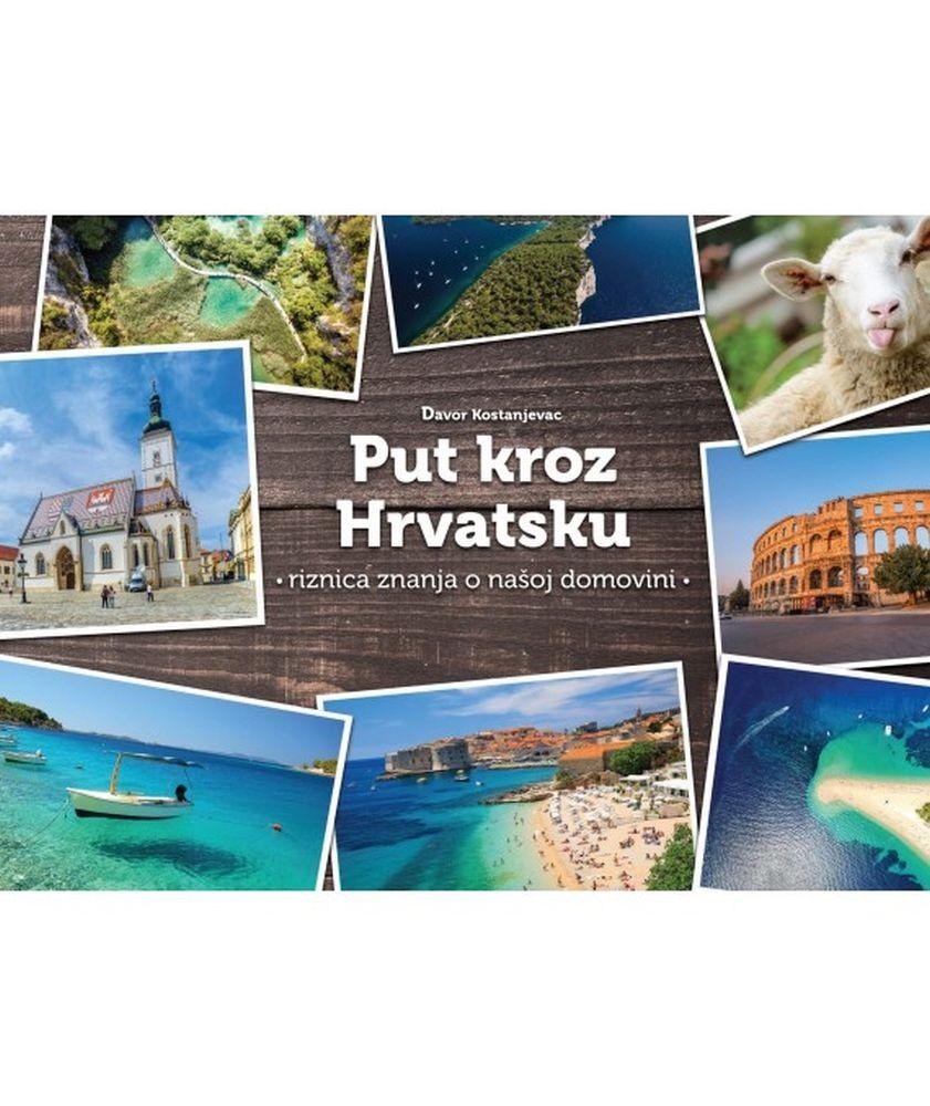 Put kroz Hrvatsku - Riznica znanja o našoj domovini