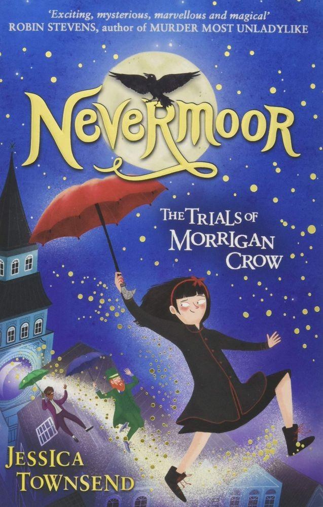 Nevermoor- The Trials of Morrigan Crow