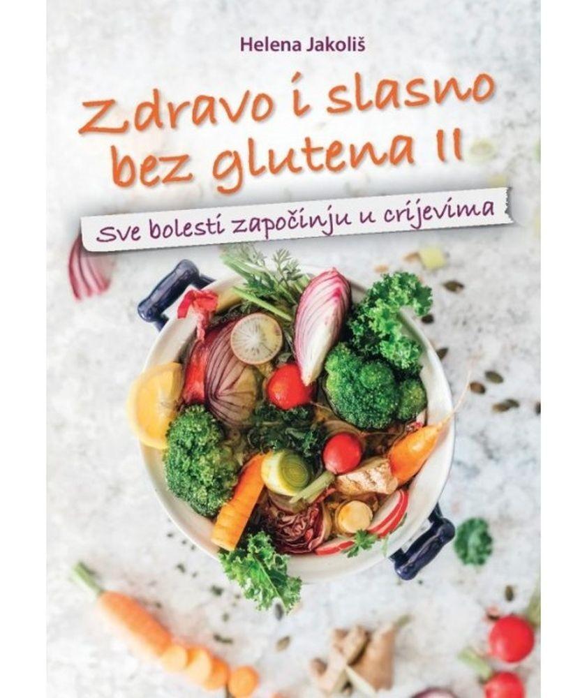 Zdravo i slasno bez glutena 2 - Sve bolesti započinju u crijevima