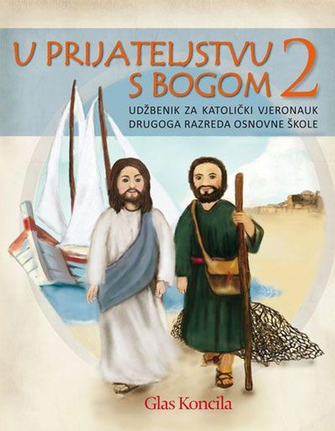 U PRIJATELJSTVU S BOGOM - udžbenik za katolički vjeronauk drugog razreda osnovne škole
