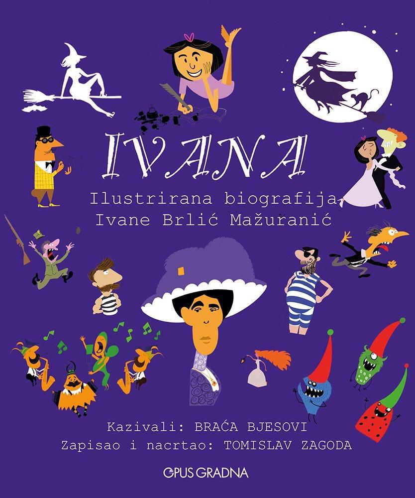 IVANA - Ilustrirana biografija Ivane Brlić Mažuranić