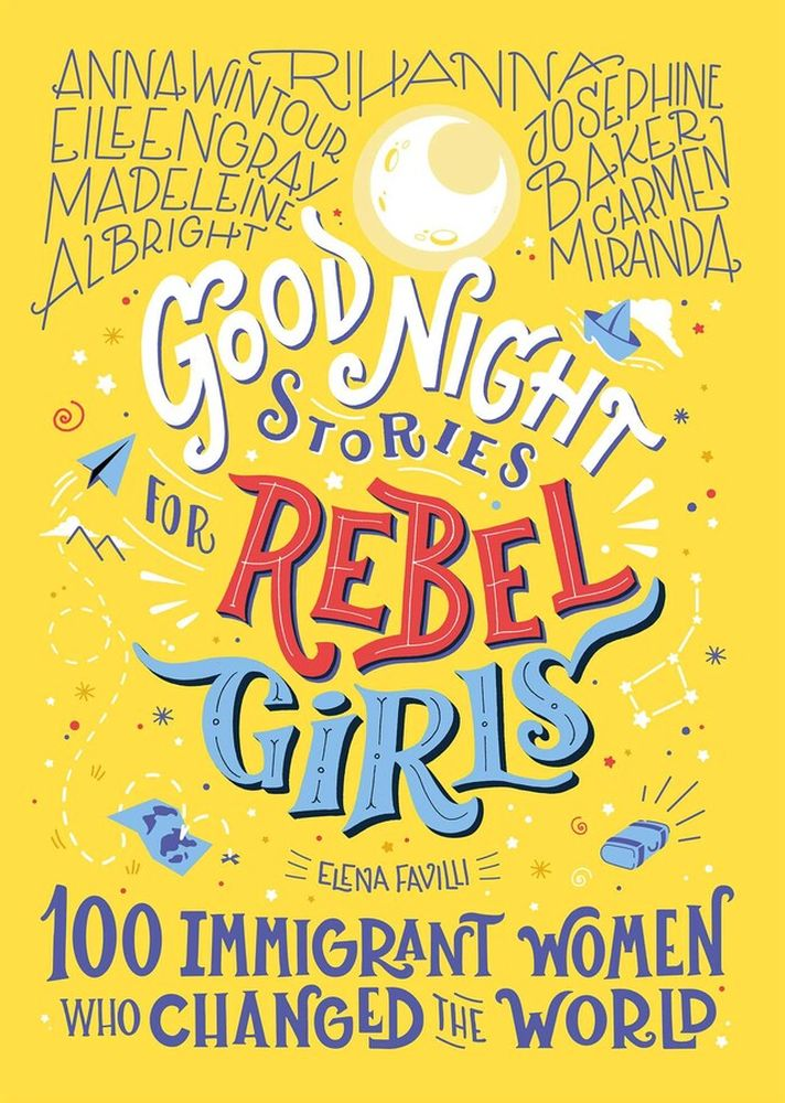 Good Night Stories for Rebel Girls: 100 Immigrant Women Who Changed the World - Hardcover