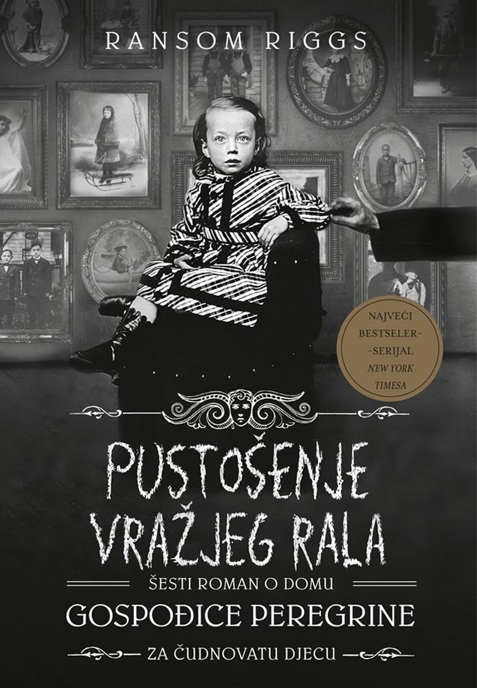 Pustošenje Vražjeg rala - Šesti roman o domu za čudnovatu djecu gospođice Peregrine
