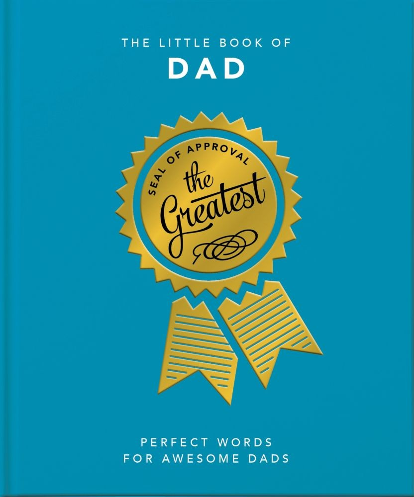 The Little Book of Dad : Perfect Words for Awesome Dads